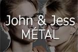 John & Jess Métal